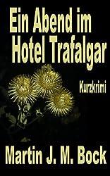 Ein Abend im Hotel Trafalgar (German Edition)