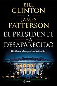 El presidente ha desaparecido par James Patterson