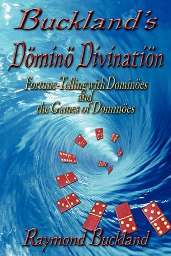 Buckland's Domino Divination by Raymond Buckland (2010-10-01)
