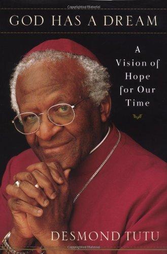 God Has a Dream: A Vision of Hope for Our Time por Desmond Tutu