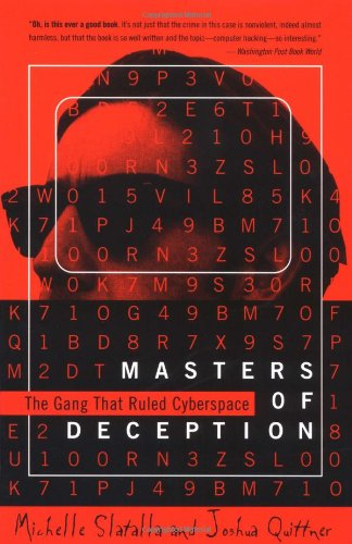 The Masters of Deception: Gang That Ruled Cyberspace, the por Michele Slatalla