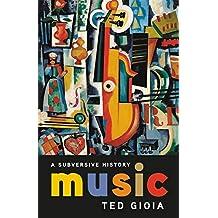 Music: A Subversive History (English Edition)