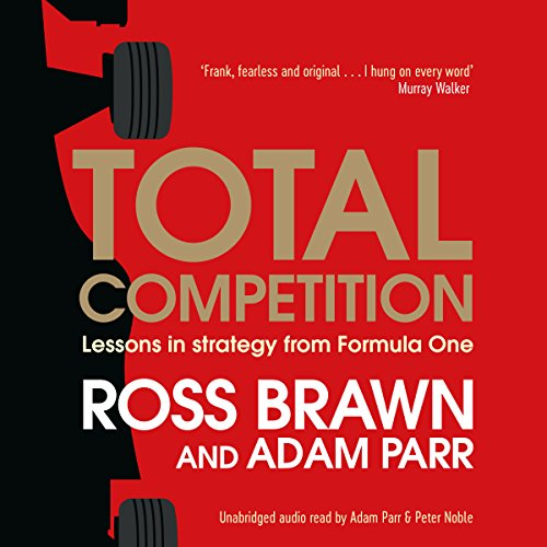 Total Competition: Lessons in Strategy from Formula One