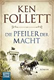 Die Pfeiler der Macht: Roman (Klassiker. Historischer Roman. Bastei Lübbe Taschenbücher)