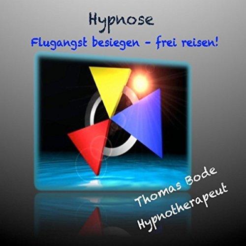 Hypnose - Flugangst besiegen, frei reisen
