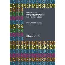 Praxishandbuch Corporate Magazines: Print - Online - Mobile