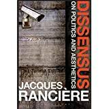 Dissensus: On Politics and Aesthetics by Jacques Ranciere (2015-07-30)
