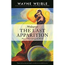 Medjugorje: The Last Apparition (English Edition)