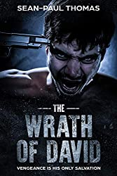 The Wrath of David (Full Book): A Dark, Dystopia, Adventure of Revenge and Redemption