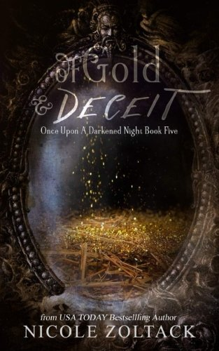 Of Gold and Deceit: Volume 5 (Once Upon a Darkened Night)