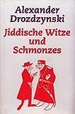 Jiddische Witze und Schmonzes - unbekannt