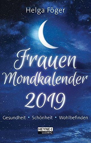 Frauen-Mondkalender 2019: Gesundheit - Schönheit - Wohlbefinden - Taschenkalender