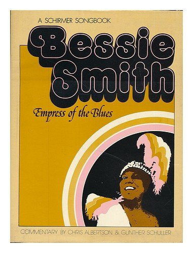 bessie-smith-empress-of-the-blues-compilation-and-biography-by-chris-albertson-notes-on-bessie-smith
