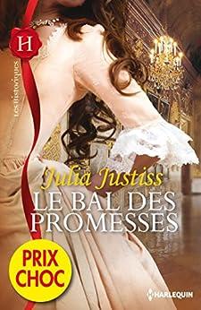 Le bal des promesses : (promotion) (Les Historiques) par [Justiss, Julia]