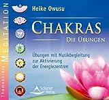 Chakras - Die Übungen - Übungen mit Musikbegleitung zur Aktivierung der Energiezentren