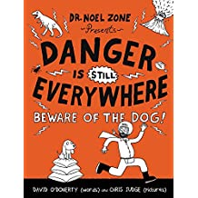 Danger Is Still Everywhere: Beware of the Dog! (Danger Is Everywhere)