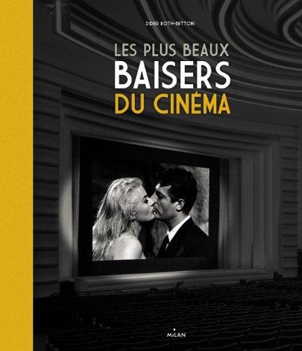 Les plus beaux baisers de cinéma par Didier Roth-Bettoni