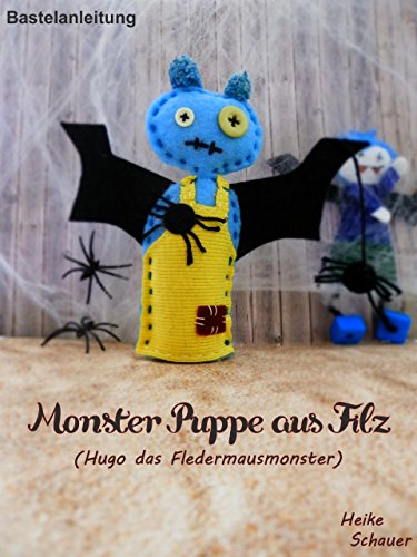 Bastelanleitung - Monster Puppe aus Filz: Hugo das Fledermausmonster ...