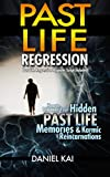 REINCARNATION: Past Life Regression Hypnosis: Explore Your Past Lives! (Learn Hypnotic Regression to uncover hidden past life memories, astral projection ... (Parapsychology & the Metaphysical Book 1)