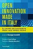 Open innovation made in Italy. Lo sviluppo dell'innovazione aperta nelle imprese italiane