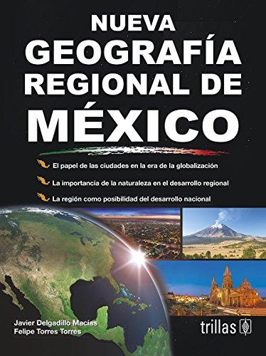 Nueva geografia regional de Mexico/New Regional Geography of Mexico por Javier Delgadillo Macias