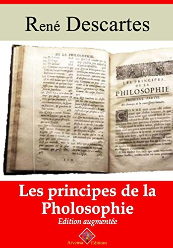 Les principes de la philosophie (Nouvelle édition augmentée) - Arvensa Editions (French Edition)