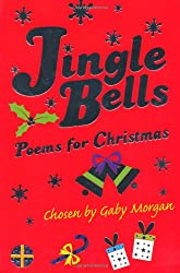 Jingle Bells: poems for Christmas chosen by