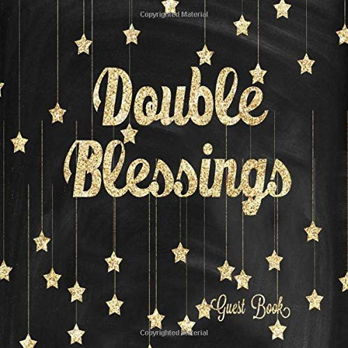 Double Blessings Guest Book: Gold And Black Twins Celebration Welcome Baby Shower, Guest Sign In Message Log, Keepsake Memory Book For Family and ... Paperback (Fabulous Collections, Band 23) (Gold Baby Ribbon)