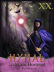 Der Hexer von Hymal, Buch XX: Licht am Horizont: Fantasy Made in Germany