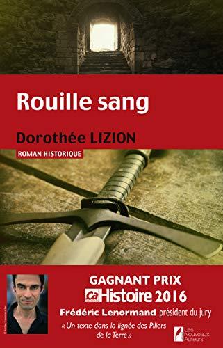 Rouille sang. Gagnant Prix Ca M'intéresse Histoire2016 par Dorothee Lizion