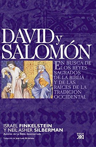 David y Salomón: En busca de los reyes sagrados de la Biblia y de las raíces de la tradición occidental (Historia Universal) por Israel Finkelstein