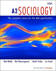 A2 Sociology: The Complete Course for the AQA Specification (Napier Press)