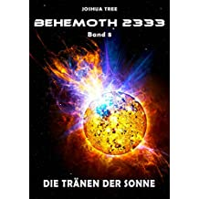 Behemoth 2333 - Band 8: Die Tränen der Sonne (German Edition)