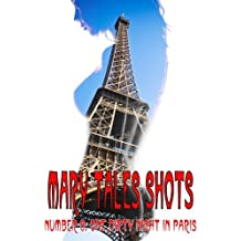 Mary Tales Shots #8: One Dirty Night In Paris