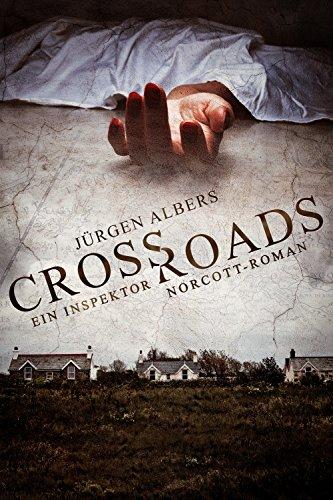 Crossroads: Ein Inspektor Norcott-Roman von [Albers, Jürgen]