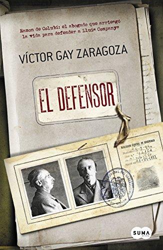 El defensor: de Lluís Companys de [Zaragoza, Víctor Gay]