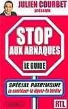STOP AUX ARNAQUES PATRIMOINE...