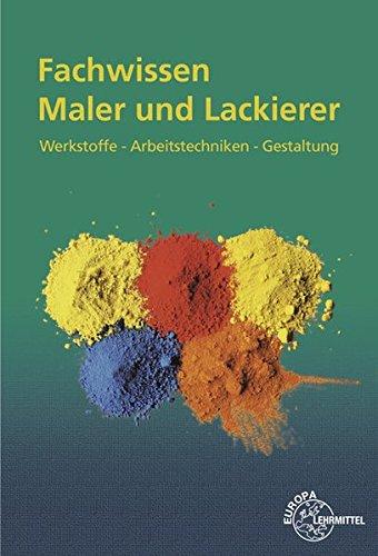 Fachwissen Maler und Lackierer: Werkstoffe - Arbeitstechniken - Gestaltung Buch-Cover