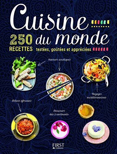 Cuisine du monde - 250 recettes testées, goûtées et appréciées par Sylvain COLLECTIF