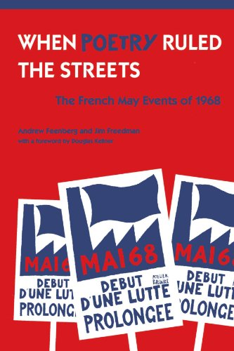 When Poetry Ruled the Streets: The French May Events of 1968 por Andrew Feenberg