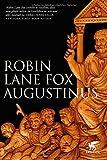 Augustinus: Bekenntnisse und Bekehrungen im Leben eines antiken Menschen - Robin Lane Fox