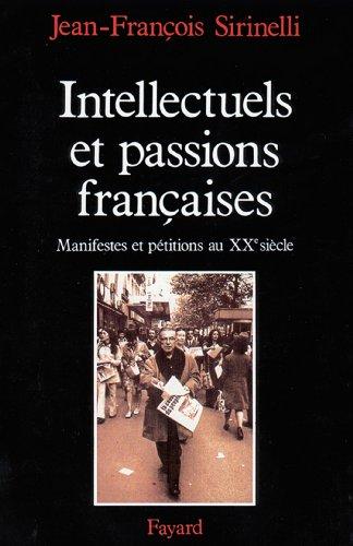 Intellectuels et passions françaises : ...