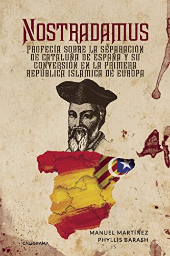 Nostradamus: Profecía sobre la separación de Cataluña de España y su conversión en la Primera por Manuel Martínez