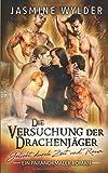 Die Versuchung der Drachenjäger: Ein paranormaler Roman (Geliebt durch Zeit und Raum, Band 6)