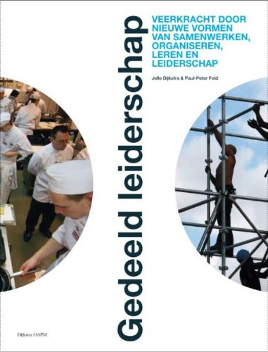 Gedeeld leiderschap: veerkracht door nieuwe vormen van samenwerken, organiseren, leren en leiderschap