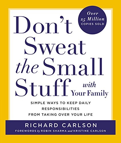 dont-sweat-the-small-stuff-with-your-family-simple-ways-to-keep-daily-responsibilities-from-taking-o