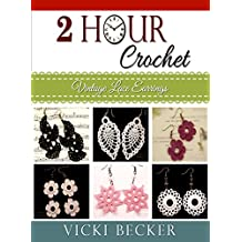 Vintage Lace Earrings (2 Hour Crochet Book 1) (English Edition)