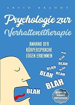 Psychologie zur Verhaltenstheraphie : Anhand der Körpersprache Lügen erkennen
