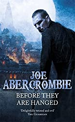 Before They are Hanged: The First Law: Book Two by Joe Abercrombie (March 17,2010)