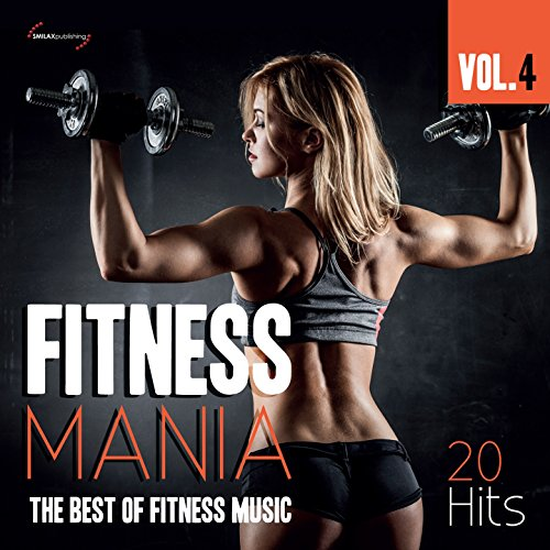 Fitness Mania, Vol. 4 (The Best of Fitness Music)